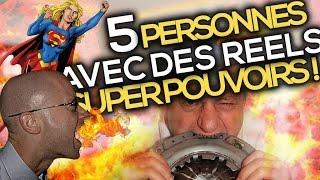 5 PERSONNES AYANT DE RÉELS SUPER POUVOIRS !