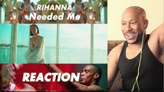 Rihanna - Needed Me reaction/review