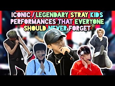 iconic legendary stray kids performances that everyone should not forget