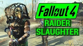 FALLOUT 4: What Happens When You DON'T Choose the Raiders? (NUKA WORLD RAIDER SLAUGHTER)