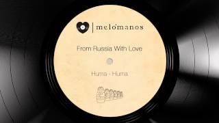 From Russia with Love I Huma - Huma I melómanos
