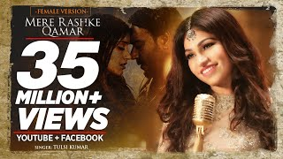 Tulsi Kumar: Mere Rashke Qamar (Female Version) Baadshaho | Ajay Devgn & Ileana D