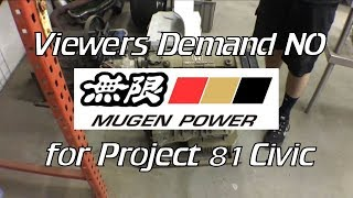 No MUGEN POWER for Project 81 Civic: Part 6