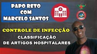 CONTROLE DE INFECÇÃO E CLASSIFICAÇÃO DE ARTIGOS HOSPITALARES