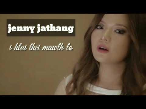 Xxx Mp4 Jenny Jathang I Hlui Thei Mawlh Lo Lyrics Video Mizo Hlathar 3gp Sex
