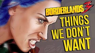 Borderlands 3: 7 Things We DON'T Want