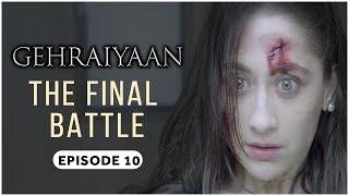 Gehraiyaan | Episode 10 - 'The Final Battle' | Sanjeeda Sheikh | A Web Series By Vikram Bhatt