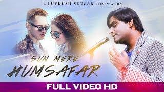 Sun Mere Humsafar- Revisited ||