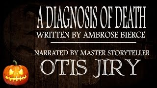"""""""A Diagnosis of Death"""" by Ambrose Bierce 