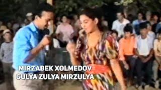 Mirzabek Xolmedov - Gulya Zulya Mirzulya
