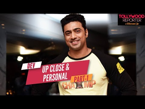 Chaamp Movie Special | Up Close & Personal with Dev AKA Shibaji | Part 1 | Tollywood Reporter