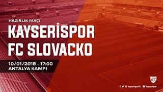 Hazırlık Maçı | Kayserispor - FC Slovacko