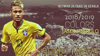 Neymar Jr | Skills | Jason Derulo Colours | 2018