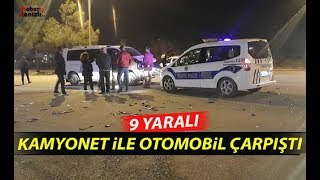 Denizli'de kamyonet ile otomobil çarpıştı: 9 yaralı - Denizli Haberleri - HABERDENİZLİ.COM