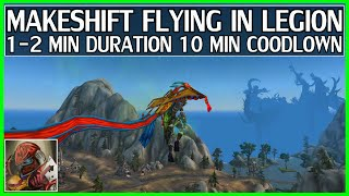 WoW Makeshift Flying in Legion - Mainly Horizontal - 1-2 Minute Duration 10 Minute Cooldown