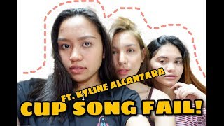CUP SONG FAIL FT. KYLINE ALCANTARA |  Hanna Rioteta | Philippines