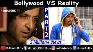 | Bollywood Vs Reality | Expectation Vs Reality | Part 2 | Reloader