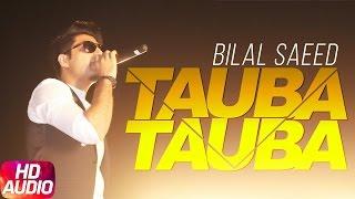 Tauba Tauba (Full Audio Song) | Bilal Saeed | Punjabi Audio Song Collection | Speed Records