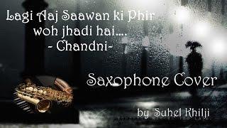 Lagi Aaj Sawan ki Phir woh Jhadi hai| Chandni Saxophone Cover|Suhel Khilji