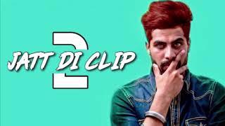 Jatt Di Clip 2 Singga Full Song