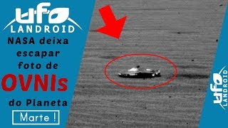 NASA deixa escapar foto de OVNIs do Planeta Marte !
