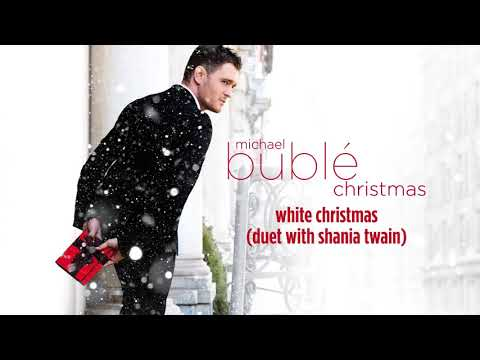 Michael Bublé White Christmas ft. Shania Twain Official HD
