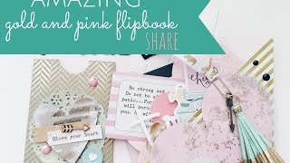 AMAZING gold and pink FLIPBOOK share!!