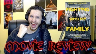 Fighting With My Family - Movie Review