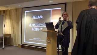 'Sadism: a History of Cruelty' - Professor Joanna Bourke (2015 Emden Lecture)