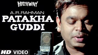 patakha guddi ar rahman highway video song male version  alia bhatt randeep hooda