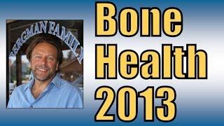 How to Have Healthy Bones 2013
