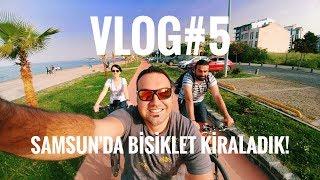 VLOG#5 SAMSUN'DA BİSİKLET KİRALADIK!