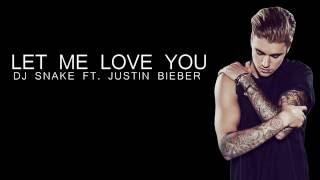 DJ Snake Ft. Justin Bieber : Let Me Love You - Lyrics