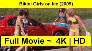 Bikini Girls on Ice Full Length'Movie 2009