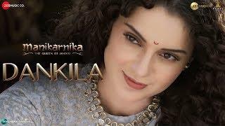 Dankila | Manikarnika | Kangana Ranaut | Prajakta Shukre, Shrinidhi Ghatate, Siddharth M & Arunaja
