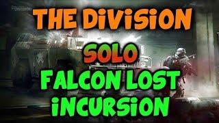 Solo Falcon Lost Incursion - The Division [World Tier 5, Challenge]