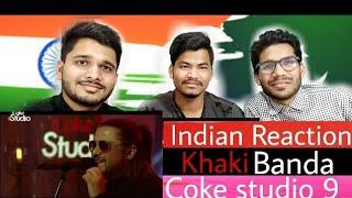 Jumma Special | Khaki Banda, Coke Studio 9 | Indian Reaction.
