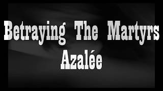 BETRAYING THE MARTYRS -  Azalée - Vocal Cover