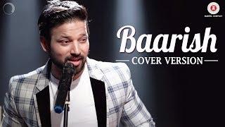 Baarish Cover   Trishna the Band ft Sanchit Chaudhary