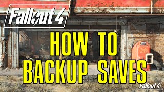 How to Backup Saves Files in Fallout 4
