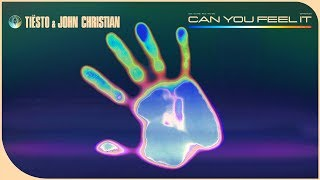 Tiësto & John Christian - Can You Feel It (Official Audio)