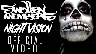 Swollen Members  Night Vision (Official Music Video)
