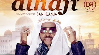 Sani Danja - Alhaji (Official Video)