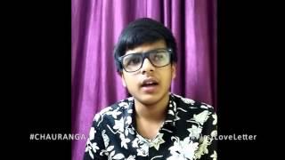 #FirstLoveLetter - Soham Maitra (Chauranga)