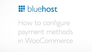 How to configure payment methods in WooCommerce