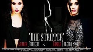 The Stripper - Official Trailer [HD]  [Fanfic Camren ]