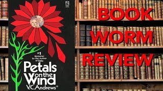 Petals on the Wind (Dollanganger Series #2): BOOKWORM REVIEW