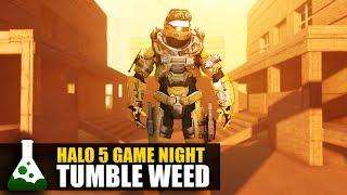 Halo 5 Game Night - Tumbleweed