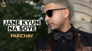 Parichay - Roye Akhiyaan (Shedding Tears) [Audio]