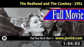 Watch: The Redhead and the Cowboy (1951) Full Movie Online